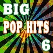 Big Pop Hits, Vol. 6 Songs