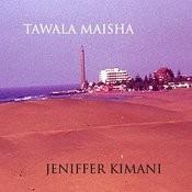 Tawala Maisha Songs