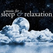 Music For Sleep And Relaxation Songs