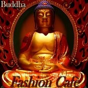 Buddha Fashion Cafè Songs