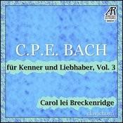 C.P.E. Bach: Für Kenner Und Liebhaber, Vol. 3 Songs