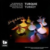 Turquie: La Cérémonie Des Derviches De Konya – Turkey: The Ceremony Of The Konya Dervisches Songs