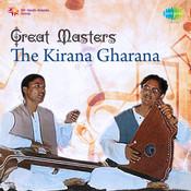 Great Masters The Kirana Gharana Songs