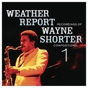 Weather Report Recordings Of Wayne Shorter Compositions 1 Songs