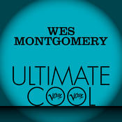 Wes Montgomery: Verve Ultimate Cool Songs