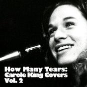 How Many Tears: Carole King Covers, Vol. 2 Songs