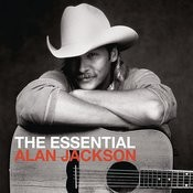 The Essential Alan Jackson Songs