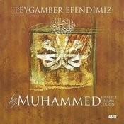 Peygamber Efendimiz Hz.Muhammed Binlerce Selam Olsun Songs