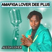Amafiga Lover Dee Plus Song