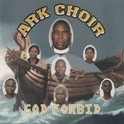 Ark Choir God Forbid, Pt. 3 Song