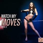 Watch My Moves, Vol. 2 Songs
