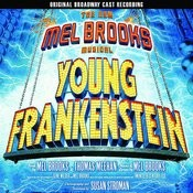 Young Frankenstein - The New Mel Brooks Musical: Original Broadway Cast Recording Songs