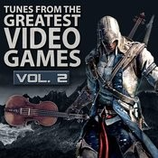 Tunes From The Greatest Video Games Vol. 2 Songs