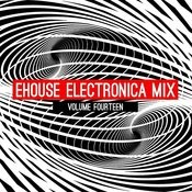 Ehouse: Electronica Mix, Vol. 14 Songs