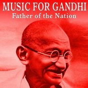 Music For Gandhi Father Of The Nation Songs
