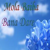 Mola Baiha Bana Dare Songs