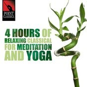 4 Hours Of Relaxing Classical For Meditation And Yoga Songs
