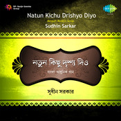 Sudhin Sarkar Natun Kichu Drishto Diyo Songs