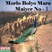 Morlo Bolyo Mara Maiyer No - 1 Songs