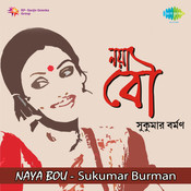 Naya Bou - Sukumar Burman Songs