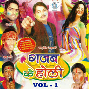 Gajab Ke Holi - Vol 1 Songs