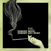 Nobody Move, Nobody Get Hurt (3-Track Single) Songs