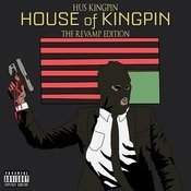 House Of Kingpin: The Revamp Edition Songs