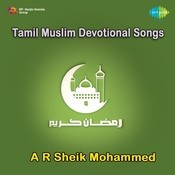 A R Sheik Mohamad Tamil Muslim Devotional Songs Songs