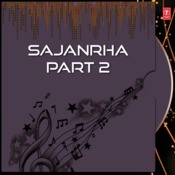 Sajanrha Part 2 Songs