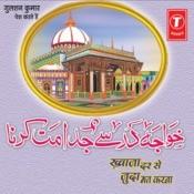 Khwaja Dar Se Juda Mat Karna Songs