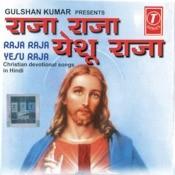Raja Raja Yeshu Raja(Christian Devotional) Songs