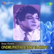 Ondrupattal Undu Vaazhvu Songs