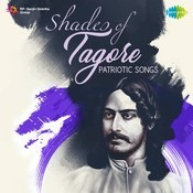 Shades of Tagore - Patriotic Songs Songs