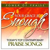Your Grace Is Enough: Today's Top Contemporary Praise Songs Songs