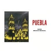 Puebla Serie México Musical Songs