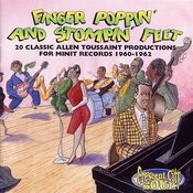 Finger Poppin' And Stompin' Feet: 20 Classic Allen Toussaint Productions For Minit Records 1960-1962 Songs