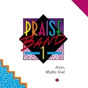 Praise Band 1 - Jesus, Mighty God Songs