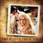 The Best Of Trick Pony Songs
