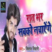 Raat Bhar Sabko Nachayenge Song