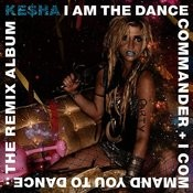 I Am The Dance Commander + I Command You To Dance: The Remix Album Songs
