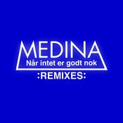 Når Intet Er Godt Nok (Remixes) Songs