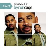 Playlist: The Very Best Of Byron Cage Songs