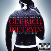 Get Rich Or Die Tryin'- The Original Motion Picture Soundtrack Songs