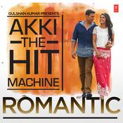 Akki - The Hit Machine (Romantic) Songs