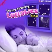 Loving Mother's Lullabies- Hindi Songs