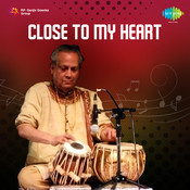 Close To My Heart Songs