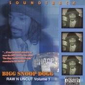 Bigg Snoop Dogg Raw N Uncut, Vol.1 Soundtrack (Parental Advisory) Songs