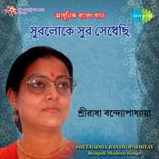 Surloker Sur Sedhechhi Sreeradha Banerjee Songs