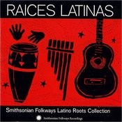 Raices Latinas: Smithsonian Folkways Latino Roots Collection Songs