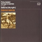 Polynesian Songs & Games From Bellona (Mungiki), Solomon Islands Songs